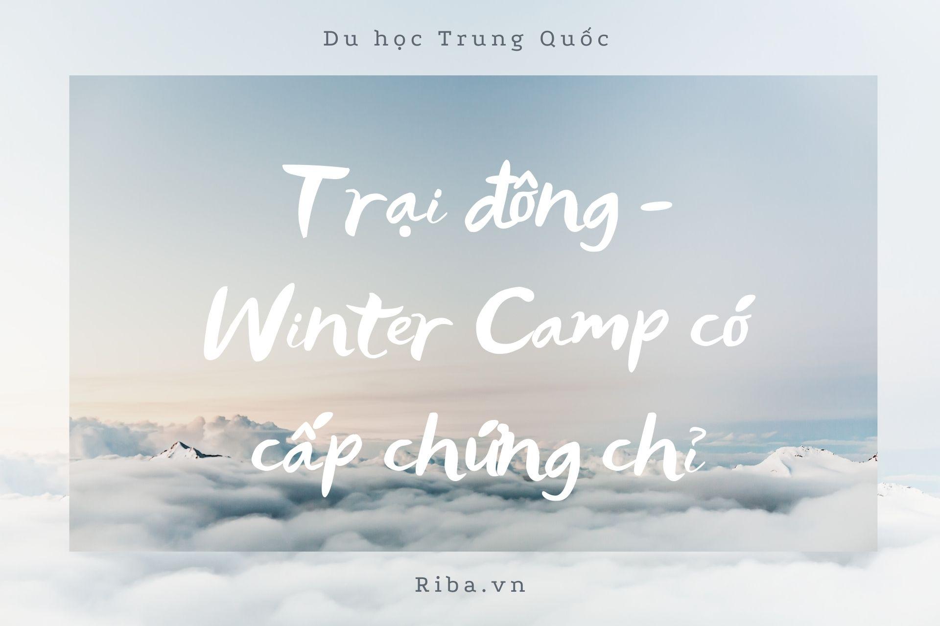 Trại đông – Winter Camp có cấp chứng chỉ dành cho các bạn chuẩn bị apply học bổng du học Trung Quốc